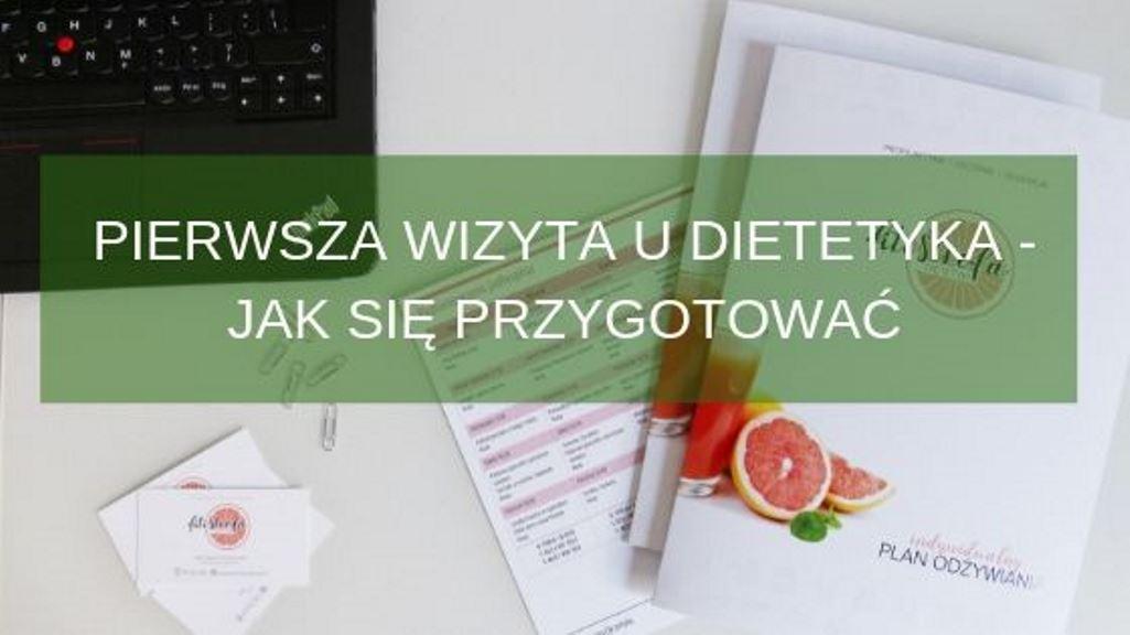 Pierwsza wizyta u dietetyka – jak się  przygotować?