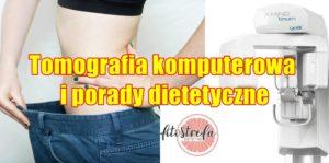 Tomografia komputerowa i porady dietetyczne