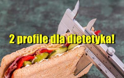 2 profile dla dietetyka!