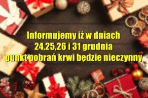 Informujemy iż w dniach 24,25,26 i 31 grudnia punkt pobrań krwi będzie nieczynny